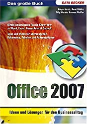 Das große Buch Office 2007 - Ideen und Lösungen für den Businessalltag
