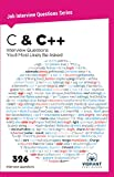 C & C++ Interview Questions You'll Most Likely Be Asked (Job Interview Questions Series Book 4)