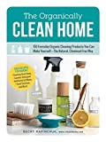 Best Organic Products - The Organically Clean Home: 150 Everyday Organic Cleaning Review