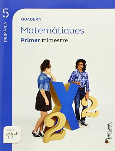 QUADERN MATEMATIQUES 5 PRIMARIA 1 TRIM SABER FER - 9788468006901 por Aa.Vv.