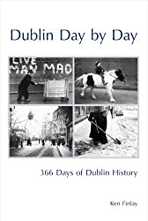 Dublin Day by Day: 365 Days of Dublin History