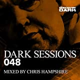 Dark Sessions 048 [Explicit] (Mixed by Chris Hampshire)
