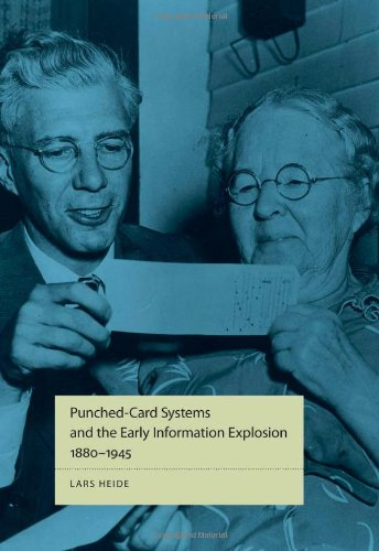 Punched-Card Systems and the Early Information Explosion, 1880-1945 (Studies in Industry and Society)