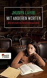 Mit anderen Worten: Wie ich mich ins Italienische verliebte (German Edition)