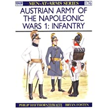 The Austrian Army of the Napoleonic Wars 1: Infantry No.1 (Men-At-Arms (Osprey))