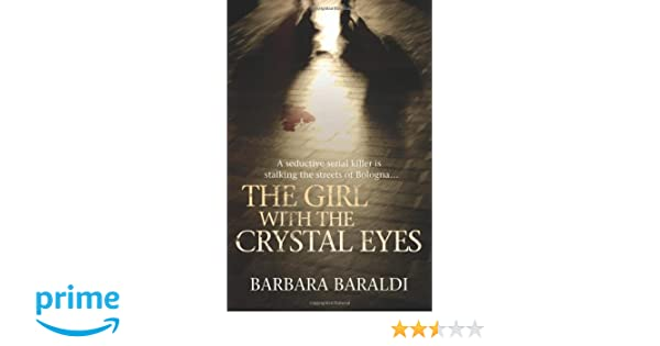 The Girl with the Crystal Eyes: A Seductive Serial Killer is Stalking the Streets of Bologna...