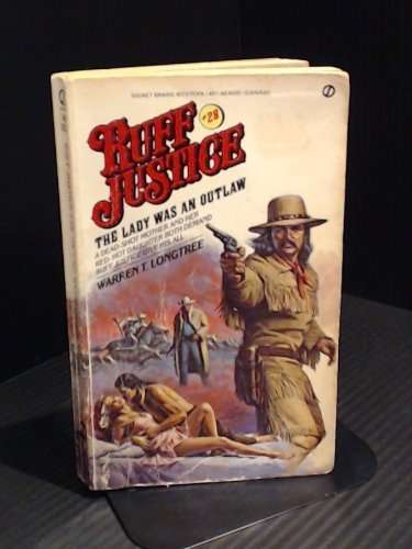 The Lady Was an Outlaw (Ruff Justice #28) by Warren T. Longtree (1986-10-07)