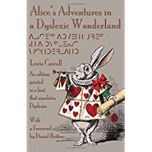 Alice's Adventures in a Dyslexic Wonderland by Lewis Carroll (2015-09-25)