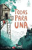 Todas para una (Serie Ideas en la casa del árbol. Volumen 1): Novela infantil-juvenil. Lectura de 8-9 a 11-12 años. Literatura Ficción. Libros para niñas y niños.