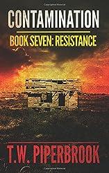 Contamination 7: Resistance: Volume 7 (Contamination Post-Apocalyptic Zombie Series)