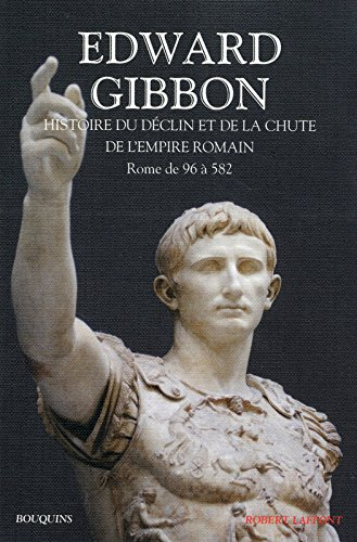 Histoire du déclin et de la chute de l'empire romain, tome 1 : Rome de 96 à 582 par Edward GIBBON