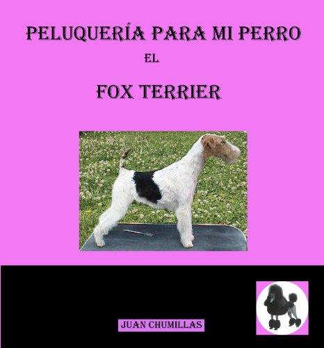 fox terrier (peluquería para mi perro nº 8)