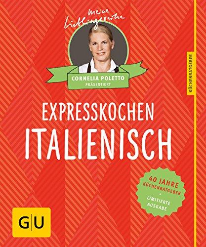 Image of Expresskochen Italienisch: 40 Jahre Küchenratgeber: die limitierte Jubiläumsausgabe zum Sammeln und Verschenken (GU Sonderleistung)