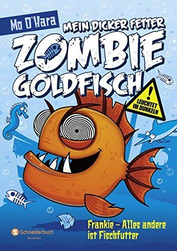 Mein dicker fetter Zombie-Goldfisch, Band 03: Frankie - Alles andere ist Fischfutter by Diana Steinbrede(3. April 2014)