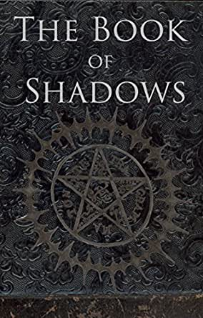 The Book of Shadows: Red White and Black Magic Spells