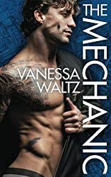 The Mechanic by Vanessa Waltz (2016-11-04)