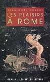 Telecharger Livres Les Plaisirs a Rome (PDF,EPUB,MOBI) gratuits en Francaise