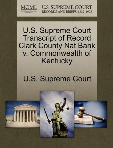 us-supreme-court-transcript-of-record-clark-county-nat-bank-v-commonwealth-of-kentucky