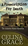 Front cover for the book A Prescription for Death by Celina Grace