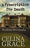 A Prescription for Death by Celina Grace front cover