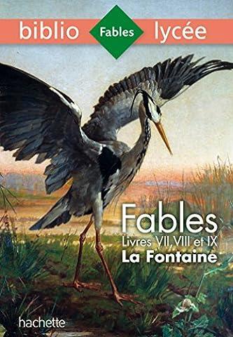 Bibliolycée - Fables de La Fontaine Livres VII, VIII, IX