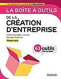 La boîte à outils de la Création d'entreprise - Edition 2019 - 63 outils clés en main...