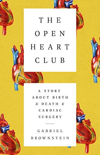 The Open Heart Club: A Story about Birth and Death and Cardiac Surgery (English Edition)