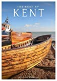The Best of Kent | Best of England Travel Guides: Unique Photographic Travel Guides to England