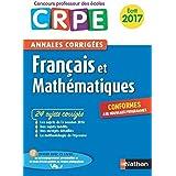 Annales CRPE 2017 : Français & Mathématiques