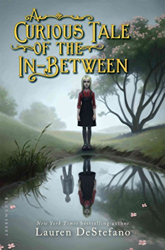 [(A Curious Tale of the In-Between)] [By (author) Lauren DeStefano] published on (September, 2015)