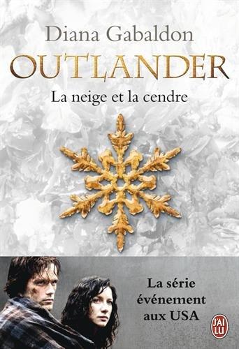 Outlander, Tome 6 : La neige et la cendre : Contient : La neige et la cendre ; Les grandes désespérances ; Les canons de la liberté ; Le clan de la révolte