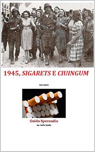 1945, sigarets e ciuingum di Guido Sperandio