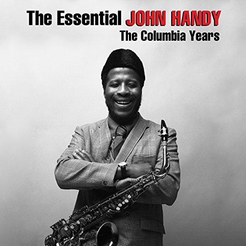 The Essential John Handy: The ...