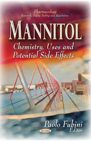 Mannitol: Chemistry, Uses & Potential Side Effects (Pharmacology-research, Safety Testing and Regulation)