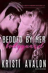 Bedded by Her Bodyguard (Billionaire Bodyguard Series)