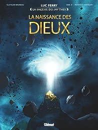 La Sagesse des Mythes, tome 5 : La naissance des Dieux par Bruneau