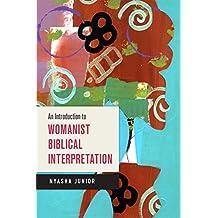 An Introduction to Womanist Biblical Interpretation