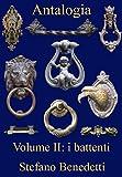 Antalogia: Volume II: i battenti