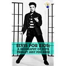 Elvis for Kids: A Biography of Elvis Presley Just for Kids! (English Edition)