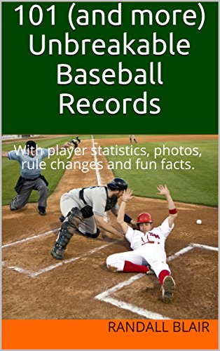 101-and-more-unbreakable-baseball-records-with-player-statistics-photos-fun-facts-and-rule-changes-e