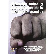 Situación Actual Y Características De La Violencia Escolar