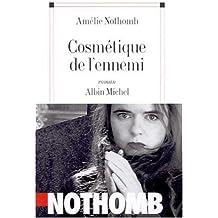 Cosmetique de L'Ennemi (Romans, Nouvelles, Recits (Domaine Francais)) by Amelie Nothomb (2001-08-06)