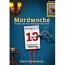 Mordwoche: Gerda und Otto Königs erster Fall: Schwabenkrimi