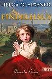 Das Findelhaus (Die Toskana-Trilogie, Band 3) - Helga Glaesener