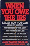 When You Owe the IRS (Penguin handbooks) by Jack Warren Wade (1985-01-08)