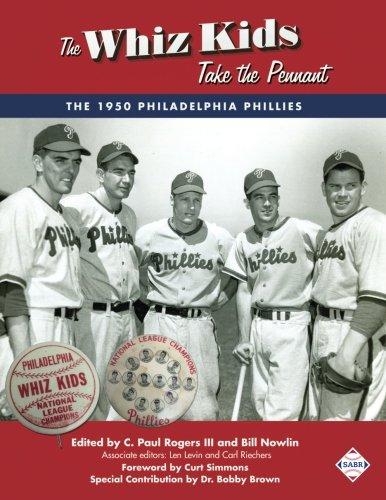 The Whiz Kids Take the Pennant: The 1950 Philadelphia Phillies (The SABR Digital Library)