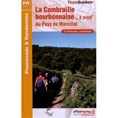 La Combraille bourbonnaise à pied : Au pays de Marcillat, 13 promenades & randonnées