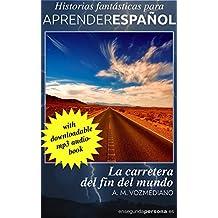 La carretera del fin del mundo (Historias fantásticas para aprender español nº 3)