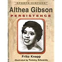 Althea Gibson: Persistence (Sports Virtues Book 9)