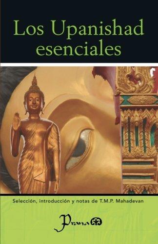 Los Upanishad esenciales: Seleccion, introduccion y notas de T.M.P. Mahadevan by T.M.P. Mahadevan (2015-02-05) por T.M.P. Mahadevan
